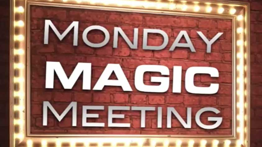 Monday Magic Meeting