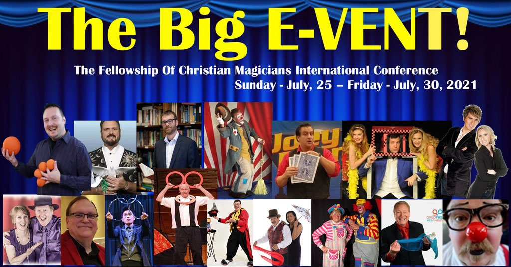 The Big E-vent! The Fellowship of Christian Magicians International Conference Sunday July 25 - Friday July 30, 2021