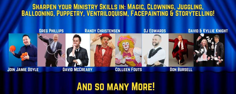Sharpen your ministry skills in: magic, clowning, juggling, ballooning, puppetry, ventriloquism, facepainting and storytelling!
